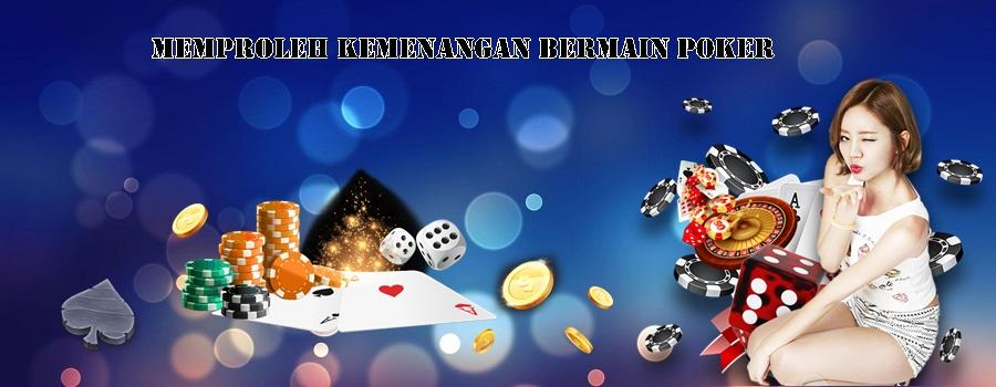 Memproleh Kemenangan Bermain Poker